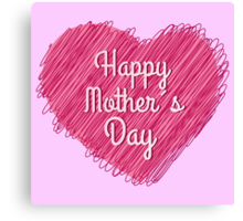 Happy Mother's Day heart Canvas Print