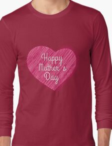 Happy Mother's Day heart Long Sleeve T-Shirt