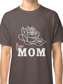 Mom flower Mother's Day Classic T-Shirt