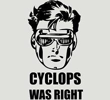 Cyclops Was Right X-Men Super Villian Unisex T-Shirt
