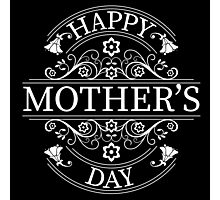 Happy Mother's Day black v1 Photographic Print