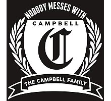 Nobody Messes With The Campbell  Family Photographic Print