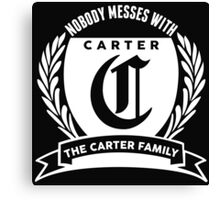 Nobody Messes With The Carter Family Canvas Print