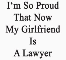 I'm So Proud That Now My Girlfriend Is A Lawyer  by supernova23