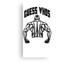 Guess Who's Back Canvas Print