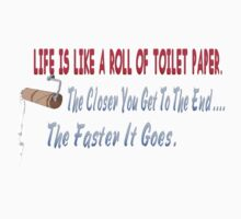 Life Is LIke A Roll Of Tiolet Paper by Lotacats