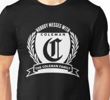 Nobody Messes With The Coleman  Family Unisex T-Shirt