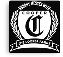 Nobody Messes With The Cooper  Family Canvas Print