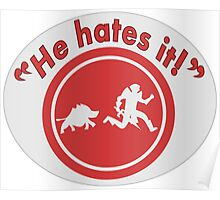He hates it! Poster