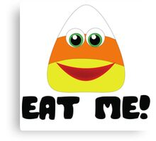 EAT ME candycorn humor Canvas Print