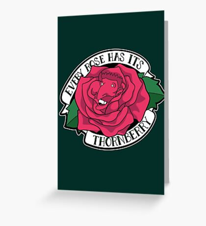 Every Rose Has Its Thornberry Greeting Card