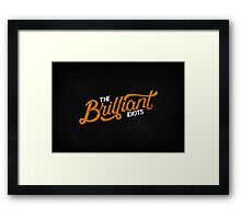 The Brilliant Idiots (Podcast) Framed Print
