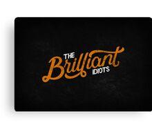 The Brilliant Idiots (Podcast) Canvas Print