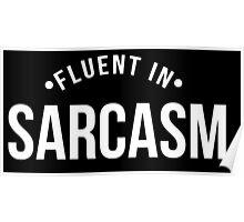 sarcasm- white type Poster
