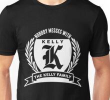 Nobody Messes With The KELLY Family Unisex T-Shirt