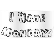 I Hate Mondays Poster
