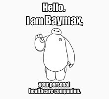 Hello. I am Baymax, your personal healthcare companion. T-Shirt