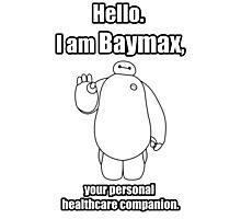 Hello. I am Baymax, your personal healthcare companion. Photographic Print