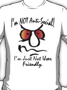 I'm Not Anti-Social (1) T-Shirt