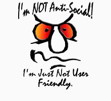 I'm Not Anti-Social (1) Unisex T-Shirt