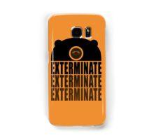 EXTERMINATE EXTERMINATE EXTERMINATE Samsung Galaxy Case/Skin