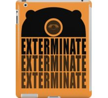 EXTERMINATE EXTERMINATE EXTERMINATE iPad Case/Skin