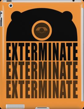 EXTERMINATE EXTERMINATE EXTERMINATE by ToneCartoons