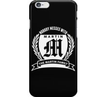 Nobody Messes With The Martin Family iPhone Case/Skin