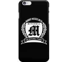 Nobody Messes With The Mitchell Family iPhone Case/Skin