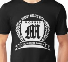 Nobody Messes With The morris Family Unisex T-Shirt