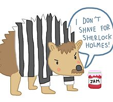 I don't shave for Sherlock Holmes by hippopotami
