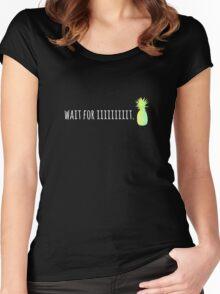 Wait For Iiiiiiiiit. Women's Fitted Scoop T-Shirt