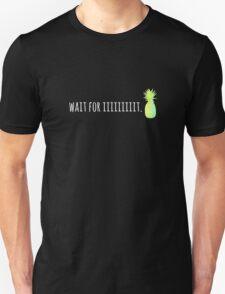 Wait For Iiiiiiiiit. Unisex T-Shirt