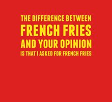 The Difference Between French Fries and Your Opinion in yellow Unisex T-Shirt