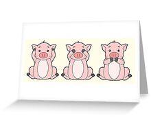Hear No, See No, Oink No Evil Greeting Card