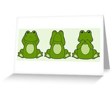 Hear No, See No, Croak No Evil Greeting Card
