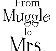 FROM MUGGLE TO MRS. by Divertions