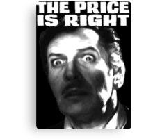 The Price is Right! Vincent! Canvas Print