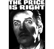 The Price is Right! Vincent! Photographic Print