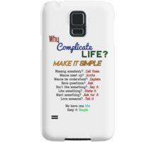 Keep. It. Simple. Samsung Galaxy Case/Skin