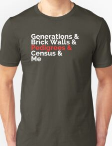 The Roots: Generations & Brick Walls & Pedigrees & Me T-Shirt