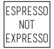 Espresso not expresso by kaydubyahh