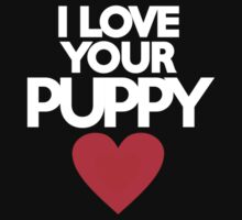 I love your puppy Kids Clothes