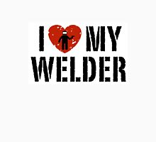 I love my Welder Shirt, Sticker, Cases, Skins, Mug, Poster Unisex T-Shirt