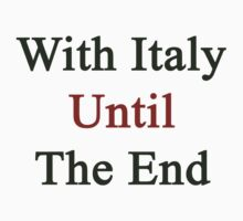 With Italy Until The End  by supernova23