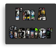 I'm A Gamer Canvas Print