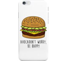 Avocadon't Worry, Be Happy iPhone Case/Skin