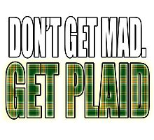 Don't Get Mad, Get Plaid Photographic Print