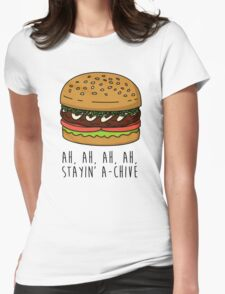 Ah, ah, ah, ah, Stayin' A-Chive Womens Fitted T-Shirt