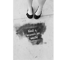 Find a reason to smile Photographic Print
